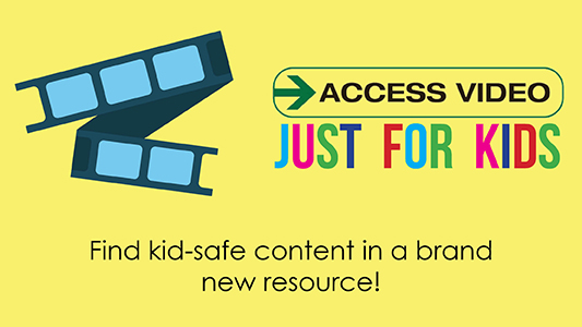 Access Videos Just for Kids